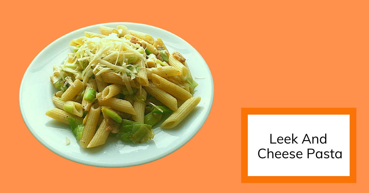Leek And Cheese Pasta