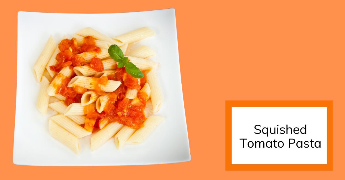 Squished Tomato Pasta