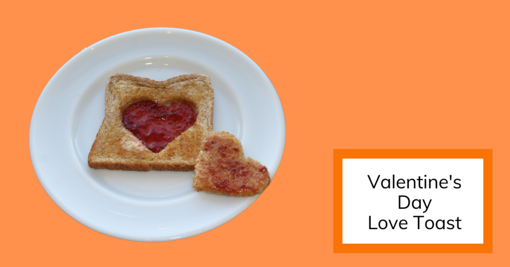 image of some valentine toast with jam in heart shaped cut hole, recipe for kids to make